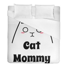 Love My Cat Mommy Duvet Cover (full/ Double Size) by Catifornia