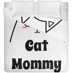 Love My Cat Mommy Duvet Cover Double Side (king Size) by Catifornia