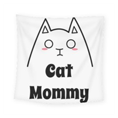 Love My Cat Mommy Square Tapestry (small) by Catifornia