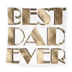 Best Dad Ever Gold Look Elegant Typography Square Tapestry (large) by yoursparklingshop