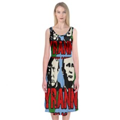 Make Tyranny Great Again Midi Sleeveless Dress by Valentinaart