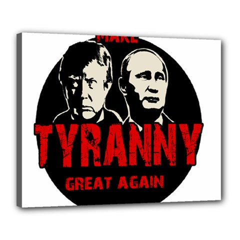Make Tyranny Great Again Canvas 20  X 16  by Valentinaart