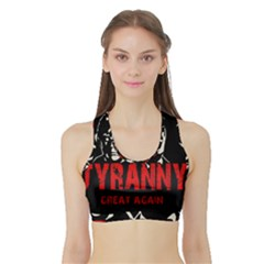 Make Tyranny Great Again Sports Bra With Border by Valentinaart