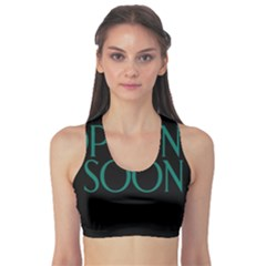 Opening Soon Sign Sports Bra