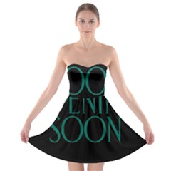 Opening Soon Sign Strapless Bra Top Dress