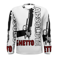 Absolute Ghetto Men s Long Sleeve Tee