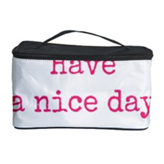 Have A Nice Day Cosmetic Storage Case by BangZart