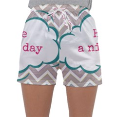 Have A Nice Day Sleepwear Shorts by BangZart