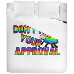 Dont Need Your Approval Duvet Cover Double Side (california King Size) by Valentinaart