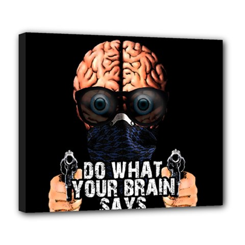 Do What Your Brain Says Deluxe Canvas 24  X 20   by Valentinaart