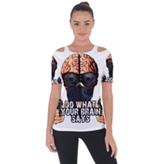 Do What Your Brain Says Short Sleeve Top