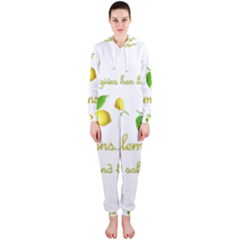When Life Gives You Lemons Hooded Jumpsuit (ladies)  by Valentinaart