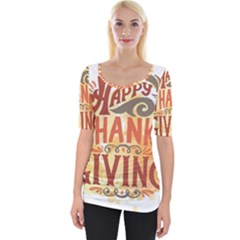 Happy Thanksgiving Sign Wide Neckline Tee by Mariart