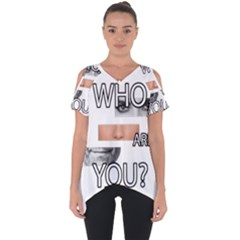 Who Are You Cut Out Side Drop Tee