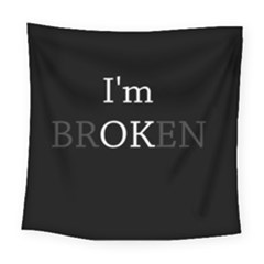 I Am Ok   Broken Square Tapestry (large) by Valentinaart