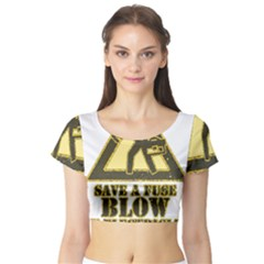 Save A Fuse Blow An Electrician Short Sleeve Crop Top by FunnyShirtsAndStuff