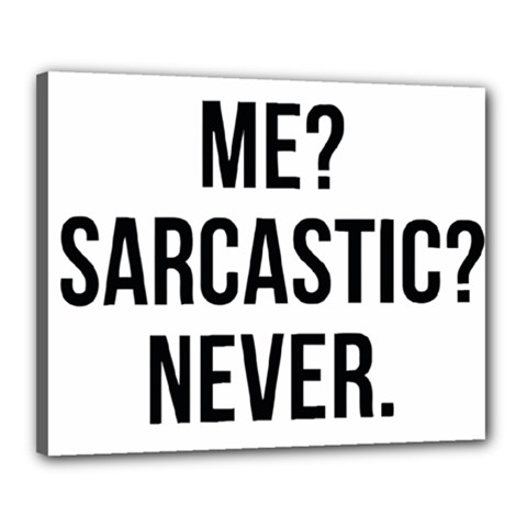 Me Sarcastic Never Canvas 20  X 16  by FunnyShirtsAndStuff