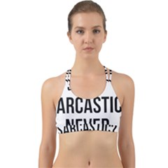 Me Sarcastic Never Back Web Sports Bra by FunnyShirtsAndStuff