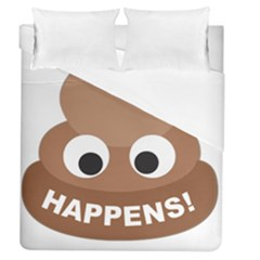Poo Happens Duvet Cover (queen Size) by Vitalitee