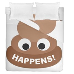 Poo Happens Duvet Cover Double Side (queen Size) by Vitalitee