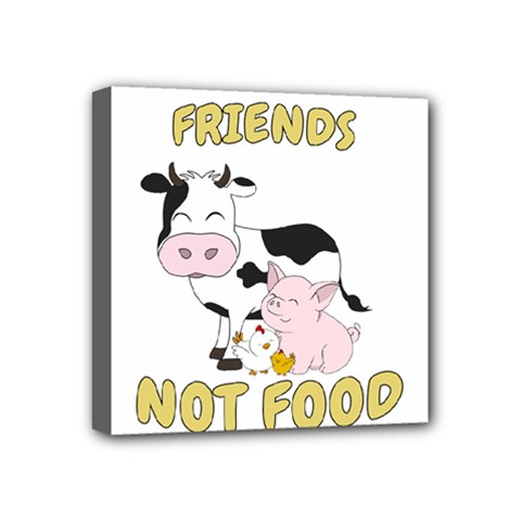 Friends Not Food   Cute Cow, Pig And Chicken Mini Canvas 4  X 4  by Valentinaart