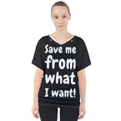 Save Me From What I Want V Neck Dolman Drape Top