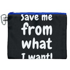 Save Me From What I Want Canvas Cosmetic Bag (xxl) by Valentinaart