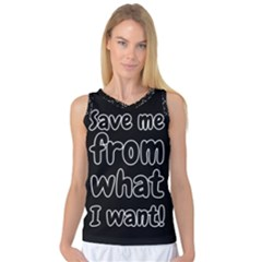 Save Me From What I Want Women s Basketball Tank Top