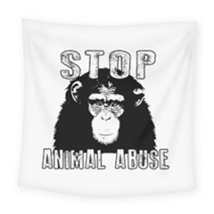 Stop Animal Abuse - Chimpanzee  Square Tapestry (Large)