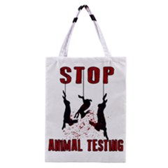 Stop Animal Testing   Rabbits  Classic Tote Bag by Valentinaart