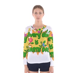 Earth Day Women s Long Sleeve Tee
