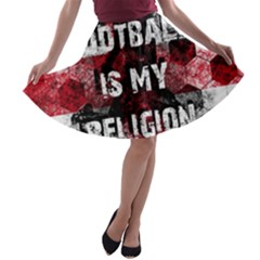 Football Is My Religion A-line Skater Skirt by Valentinaart