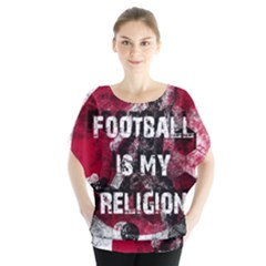 Football Is My Religion Blouse