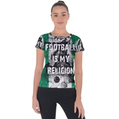 Football Is My Religion Short Sleeve Sports Top  by Valentinaart