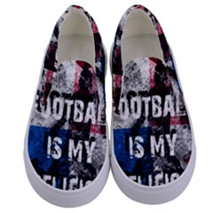 Football Is My Religion Kids  Canvas Slip Ons