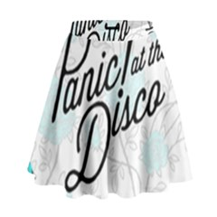 Panic At The Disco Quote High Waist Skirt by Samandel