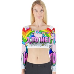 Go To Hell   Unicorn Long Sleeve Crop Top by Valentinaart