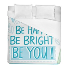 Motivation Positive Inspirational Duvet Cover (full/ Double Size) by Sapixe