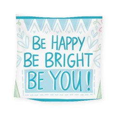Motivation Positive Inspirational Square Tapestry (small) by Sapixe