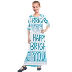 Motivation Positive Inspirational Kids  Quarter Sleeve Maxi Dress