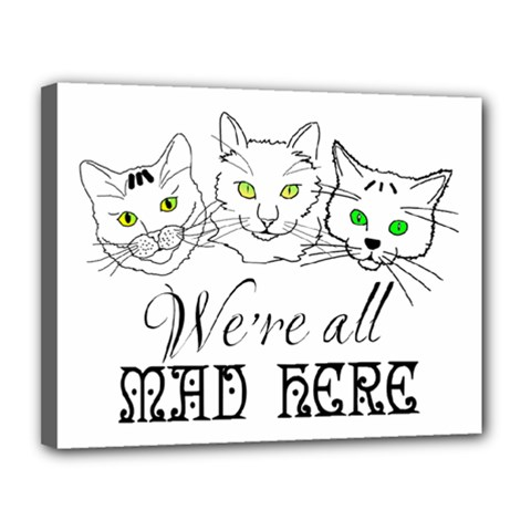 Funny Cats  We Are All Mad Here Canvas 14  X 11  by FunnyCow
