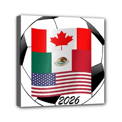 United Football Championship Hosting 2026 Soccer Ball Logo Canada Mexico Usa Mini Canvas 6  X 6  by yoursparklingshop