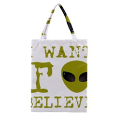I Want To Believe Classic Tote Bag