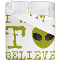 I Want To Believe Duvet Cover Double Side (california King Size)
