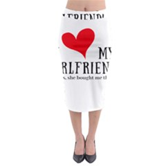 I Love My Girlfriend Midi Pencil Skirt by digitalartjunkie