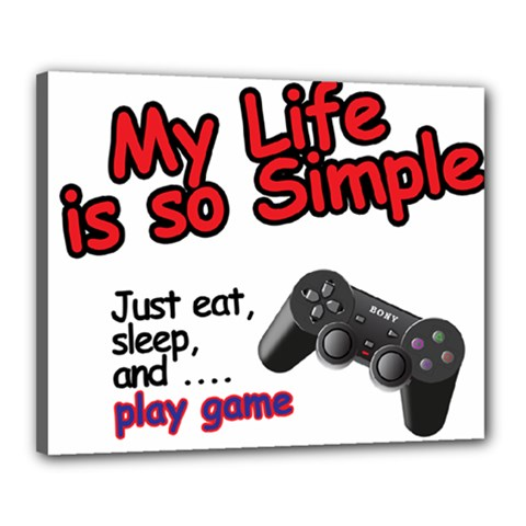 My Life Is Simple Canvas 20  X 16  (stretched) by Ergi2000