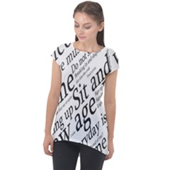 Abstract Minimalistic Text Typography Grayscale Focused Into Newspaper Cap Sleeve High Low Top