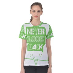 Never Look Back Women s Cotton Tee by Melcu