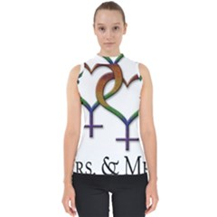 Mrs  And Mrs  Mock Neck Shell Top by LiveLoudGraphics