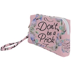 Dont Be A Prick Wristlet Pouch Bag (small) by goljakoff